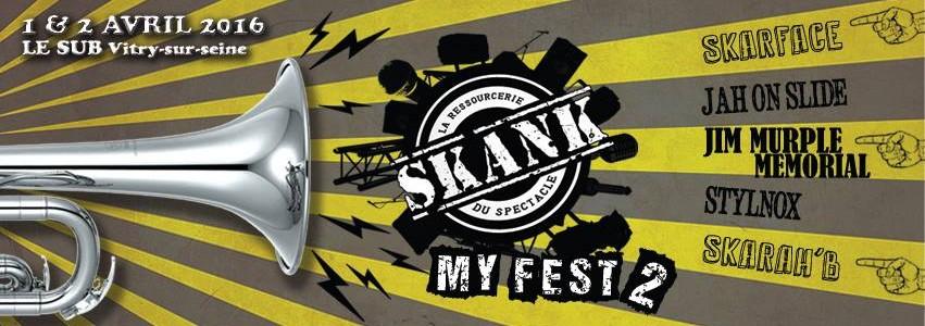 Festival Skank my Fest #2 – 1 et 2 avril 2016 au Sub (Vitry-sur-Seine)